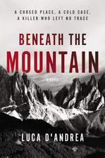 Beneath the Mountain: A Novel