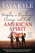 American Spirit: Profiles in Resilience, Courage, and Faith
