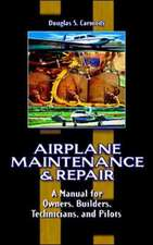 Airplane Maintenance & Repair: A Manual for Owners, Builders, Technicians, and Pilots