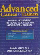 Advanced Games for Trainers: Powerful Interventions for Solving Team, Group, and Organizational Problems