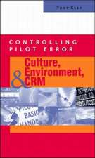 Controlling Pilot Error: Culture, Environment, and CRM (Crew Resource Management)