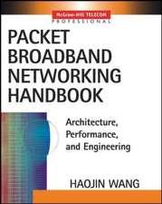 Packet Broadband Networking Handbook