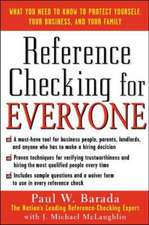 Reference Checking for Everyone: How to Find Out Everything You Need to Know About Anyone