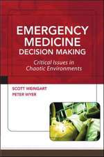 Emergency Medicine Decision Making: Critical Issues in Chaotic Environments