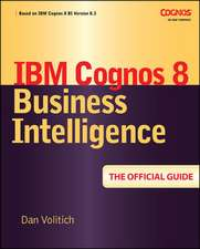 IBM Cognos 8 Business Intelligence: The Official Guide