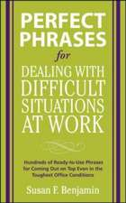 Perfect Phrases for Dealing with Difficult Situations at Work