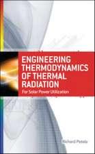 Engineering Thermodynamics of Thermal Radiation: for Solar Power Utilization