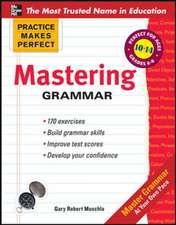 Practice Makes Perfect Mastering Grammar