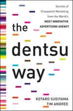 The Dentsu Way:  Secrets of Cross Switch Marketing from the World's Most Innovative Advertising Agency