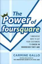 The Power of foursquare:  7 Innovative Ways to Get Your Customers to Check In Wherever They Are