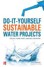 Do-It-Yourself Sustainable Water Projects