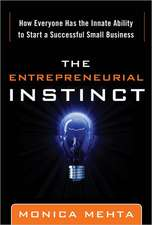 The Entrepreneurial Instinct: How Everyone Has the Innate Ability to Start a Successful Small Business