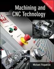 Machining & CNC Technology w/ Student DVD Update Edition
