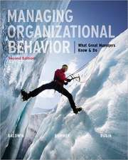 Managing Organizational Behavior:  What Great Managers Know & Do