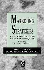 Marketing Strategies:  New Approaches, New Techniques