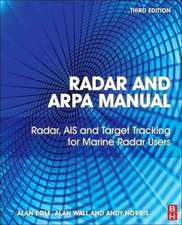 Radar and ARPA Manual: Radar, AIS and Target Tracking for Marine Radar Users