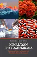 Himalayan Phytochemicals: Sustainable Options for Sourcing and Developing Bioactive Compounds