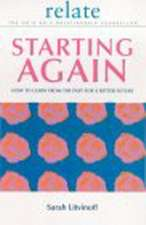 Relate Guide to Starting Again:  Practical Strategies to Transform Your Life