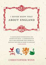 I Never Knew That about England:  In Their Own Words