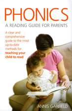 Phonics the Easy Way:  A Clear and Comprehensive Guide to the Most Up-To-Date Methods for Teaching Your Child to Read
