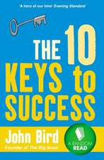 The 10 Keys to Success:  An Easy-To-Follow Guide