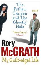 The Father, the Son and the Ghostly Hole: Confessions From a Guilt-Edged Life
