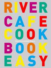 Gray, R: River Cafe Cook Book Easy