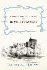 I Never Knew That about the River Thames:  The True Story of an Evacuee and Her Family
