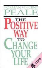 Peale, N: The Positive Way To Change Your Life