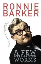 A Few Well-Frozen Worms:  The Bery Vest of Ronnie Barker