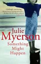 Myerson, J: Something Might Happen