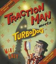 Grey, M: Traction Man Meets Turbodog