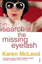 Mcleod, K: In Search of the Missing Eyelash