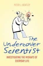 Bentley, P: The Undercover Scientist