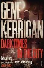 Kerrigan, G: Dark Times in the City