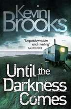 Until the Darkness Comes