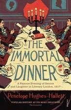 Hughes-Hallett, P: The Immortal Dinner