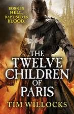 Willocks, T: The Twelve Children of Paris