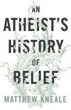 An Atheist's History of Belief