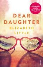 Little, E: Dear Daughter
