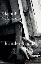 McCracken, E: Thunderstruck & Other Stories