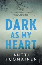 Tuomainen, A: Dark As My Heart