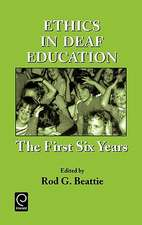 Ethics in Deaf Education: The First Six Years