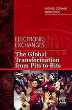 Electronic Exchanges: The Global Transformation from Pits to Bits