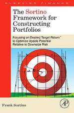 The Sortino Framework for Constructing Portfolios: Focusing on Desired Target Return™ to Optimize Upside Potential Relative to Downside Risk