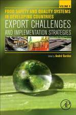 Food Safety and Quality Systems in Developing Countries: Volume One: Export Challenges and Implementation Strategies