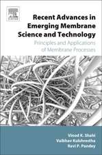 Recent Advances in Emerging Membrane Science and Technology
