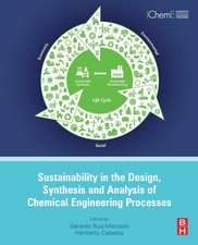 Sustainability in the Design, Synthesis and Analysis of Chemical Engineering Processes