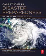 Case Studies in Disaster Preparedness: A volume in the Disaster and Emergency Management: Case Studies in Adaptation and Innovation series