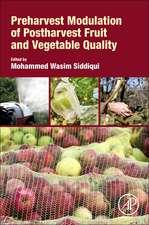 Preharvest Modulation of Postharvest Fruit and Vegetable Quality
